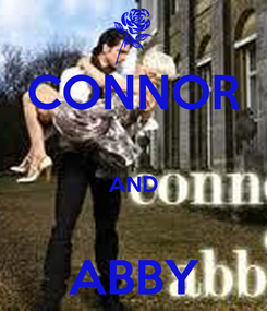 Poster: CONNOR  AND  ABBY