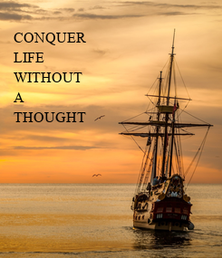 Poster: CONQUER LIFE WITHOUT A THOUGHT