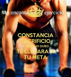 Poster: CONSTANCIA SACRIFICIO Y TRABAJO DURO TE LLEVARA A TU META