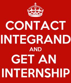 Poster: CONTACT INTEGRAND AND GET AN  INTERNSHIP