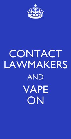 Poster: CONTACT LAWMAKERS AND VAPE ON
