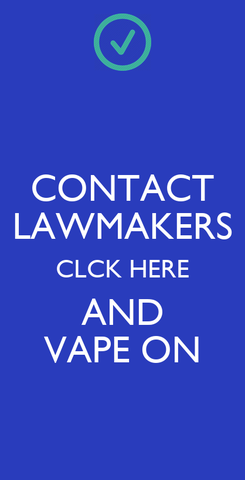 Poster: CONTACT LAWMAKERS CLCK HERE AND VAPE ON