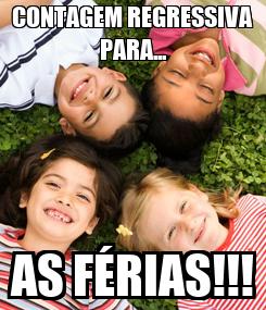 Poster: CONTAGEM REGRESSIVA PARA... AS FÉRIAS!!!