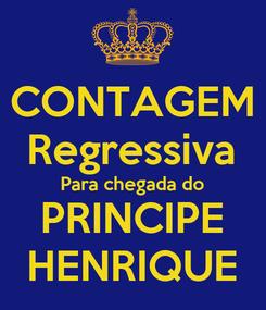 Poster: CONTAGEM Regressiva Para chegada do PRINCIPE HENRIQUE