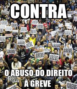 Poster: CONTRA O ABUSO DO DIREITO À GREVE