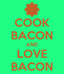 Poster: COOK BACON AND LOVE BACON