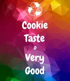 Poster: Cookie Taste :D Very Good