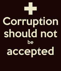 Poster: Corruption should not be accepted