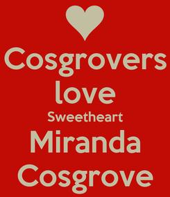 Poster: Cosgrovers love Sweetheart Miranda Cosgrove