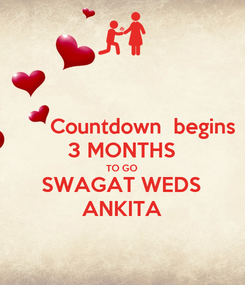 Poster:        Countdown  begins 3 MONTHS TO GO SWAGAT WEDS ANKITA