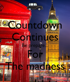 Poster: Countdown Continues Be prepare... For The madness
