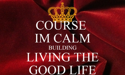 Poster: COURSE  IM CALM BUILDING LIVING THE GOOD LIFE