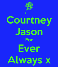 Poster: Courtney Jason For Ever Always x
