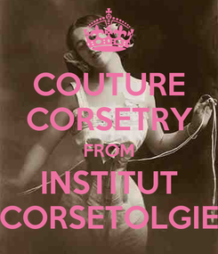 Poster: COUTURE CORSETRY FROM INSTITUT CORSETOLGIE