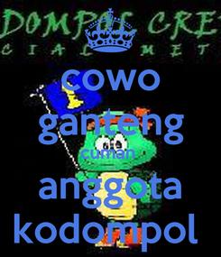 Poster: cowo ganteng cuman  anggota kodompol