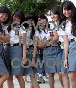 Poster: COWOK IDEAL ADALAH COWOK GNS