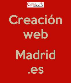 Poster: Creación web  Madrid .es