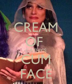 Poster: CREAM OF  CATHY'S CUM FACE