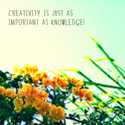 Poster: Creativity is just as important as knowledge!