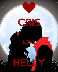 Poster: CRIS  LOVE  HELLY