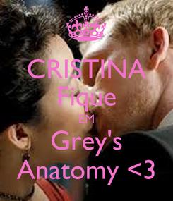 Poster: CRISTINA Fique EM Grey's Anatomy <3
