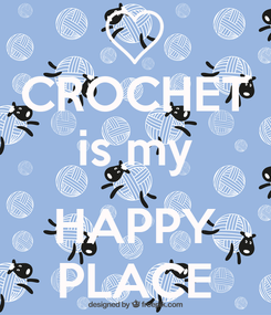 Poster: CROCHET is my  HAPPY PLACE