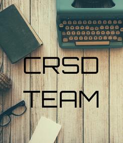 Poster:     CRSD  TEAM