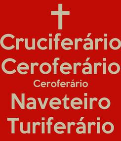 Poster: Cruciferário Ceroferário Ceroferário Naveteiro Turiferário