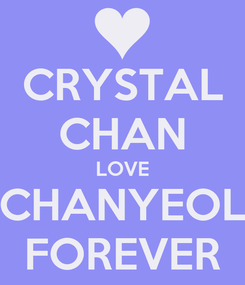 Poster: CRYSTAL CHAN LOVE CHANYEOL FOREVER