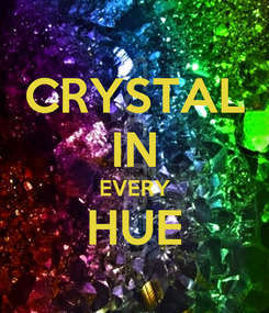 Poster: CRYSTAL IN EVERY HUE