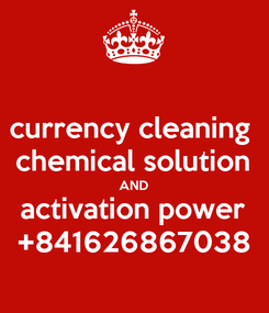 Poster: currency cleaning  chemical solution AND activation power +841626867038