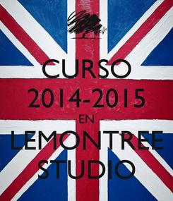 Poster: CURSO 2014-2015 EN LEMONTREE STUDIO