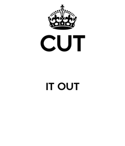Poster: CUT  IT OUT