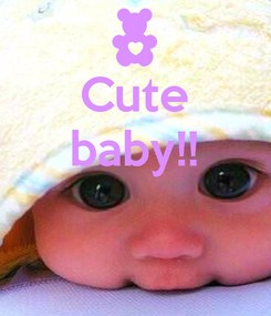 Poster: Cute baby!!