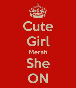 Poster: Cute Girl Merah She ON