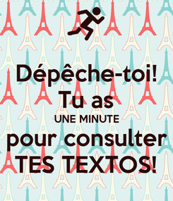 Poster: Dépêche-toi! Tu as UNE MINUTE pour consulter TES TEXTOS!