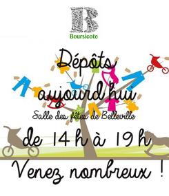 Poster: Dépôts aujourd'hui Salle des fêtes de Belleville de 14 h à 19 h Venez nombreux !