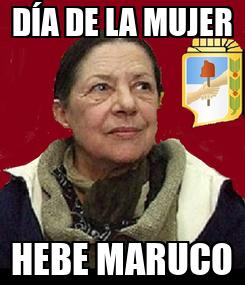 Poster: DÍA DE LA MUJER HEBE MARUCO