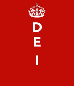 Poster: D E  I