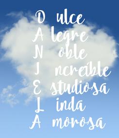 Poster: D   ulce A  legre N    oble         I    ncreíble        E  studiosa L    inda     A   morosa