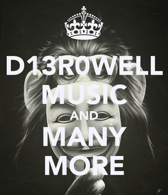 Poster: D13R0WELL MUSIC AND MANY MORE