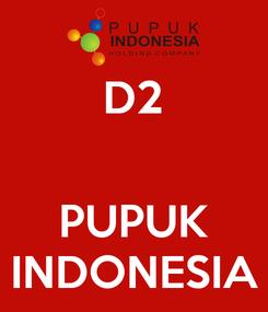 Poster: D2   PUPUK INDONESIA