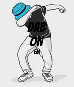 Poster: DAB ON EM