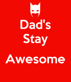 Poster: Dad's Stay  Awesome