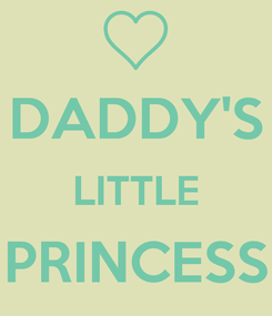 Poster:  DADDY'S LITTLE PRINCESS