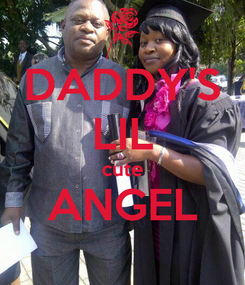 Poster: DADDY'S LIL cute ANGEL
