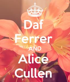 Poster: Daf  Ferrer  AND Alice  Cullen