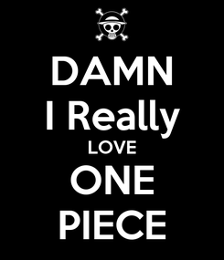 Poster: DAMN I Really LOVE ONE PIECE