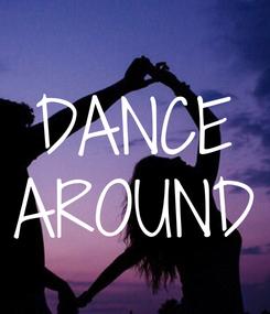 Poster: DANCE AROUND