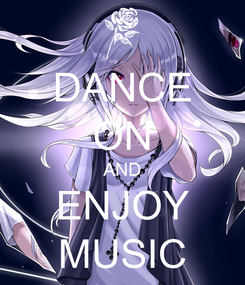 Poster: DANCE ON AND ENJOY MUSIC